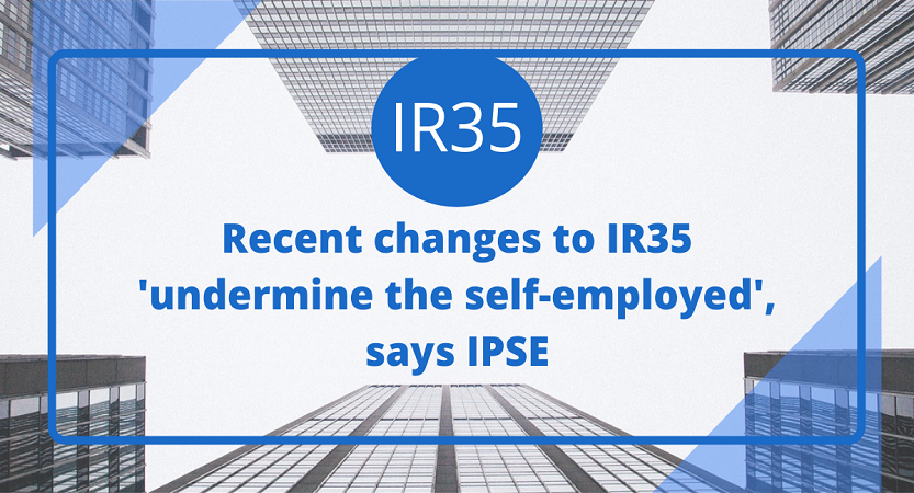 Recent changes to IR35 'undermine the self-employed', says IPSE