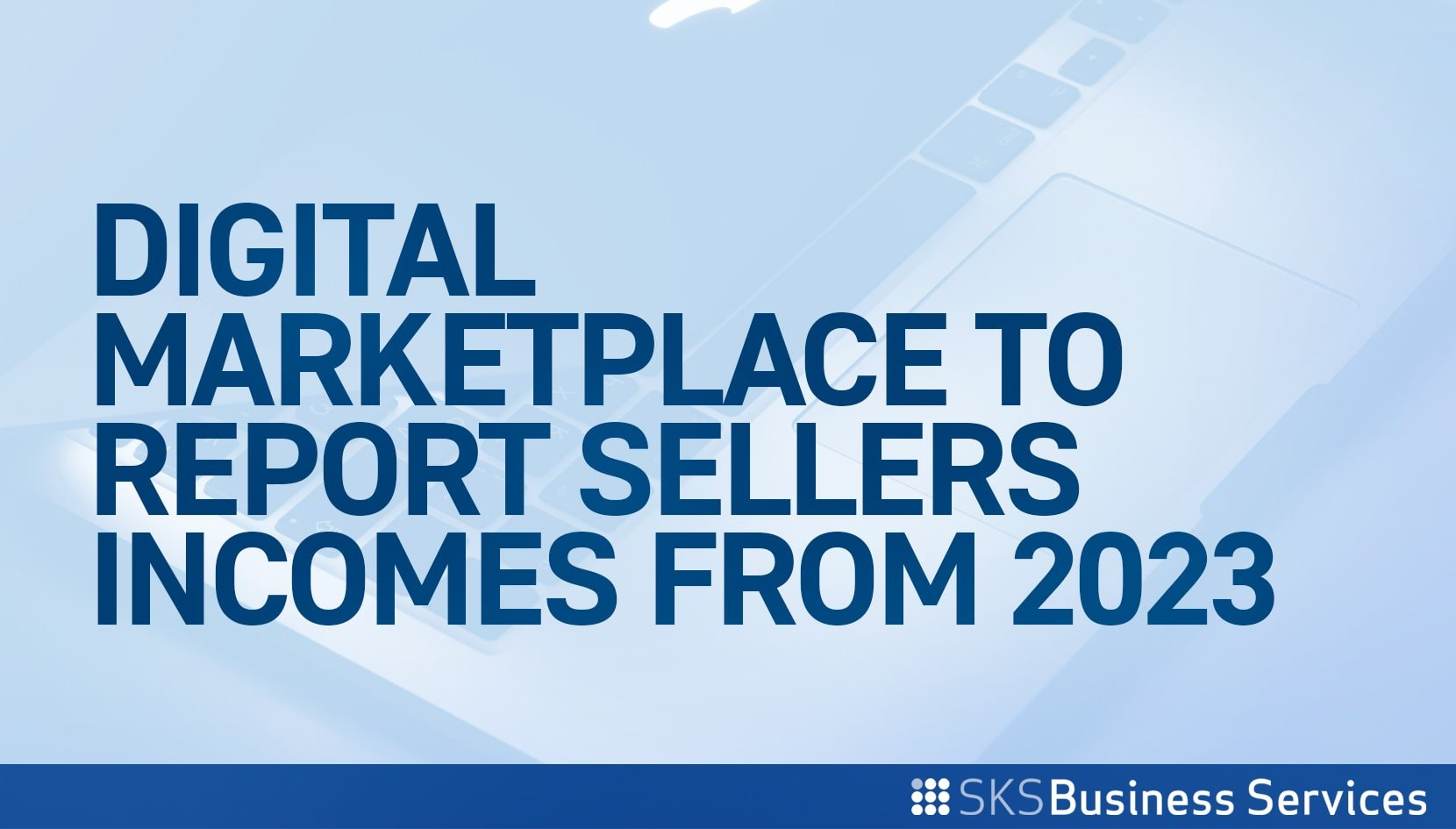 You are currently viewing Digital Marketplaces to Report Sellers' Incomes from 2023