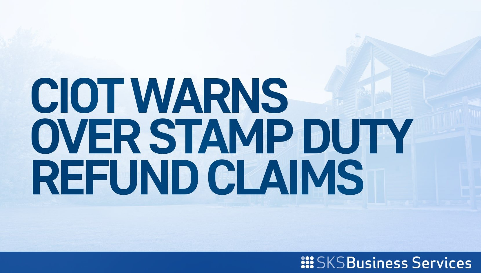 You are currently viewing CIOT Warns Over Stamp Duty Refund Claims